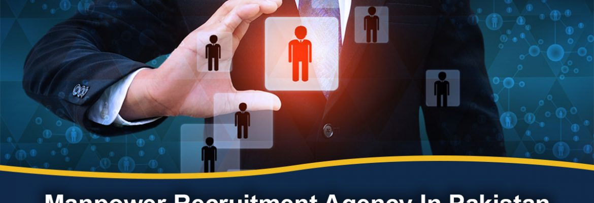 Manpower Recruitment Agency In Pakistan